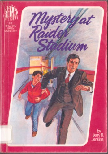 Mystery at Raider Stadium/R2922 (Bradford Family Adventures): Jenkins, Jerry B.;