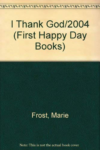 9780874031348: I Thank God/2004 (First Happy Day Books)