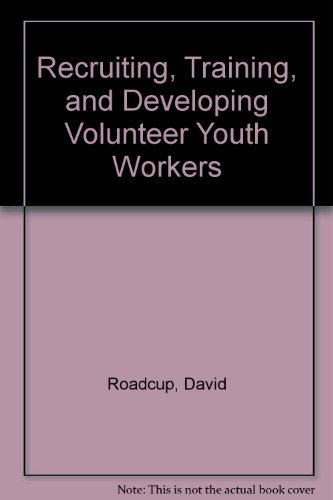 9780874032208: Recruiting, Training, and Developing Volunteer Youth Workers