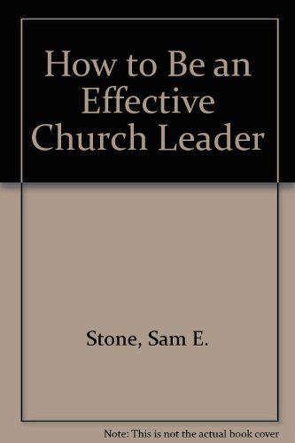9780874032680: How to Be an Effective Church Leader