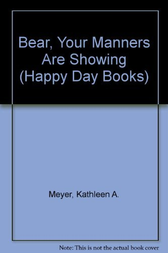 9780874032710: Bear, Your Manners Are Showing (Happy Day Books)