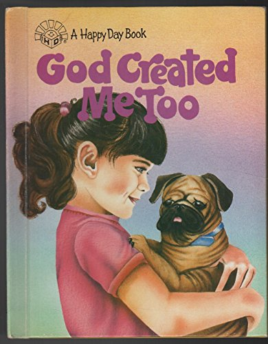 9780874032741: God created me too (A Happy day book)