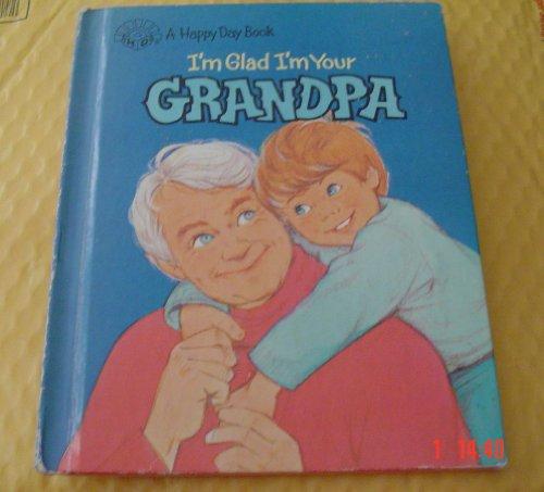 I'm Glad I'm Your Grandpa (Happy Day Books): Horlacher, Bill, Horlacher, Kathy