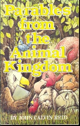 Parables from the Animal Kingdom (0874035007) by Reid, John Calvin