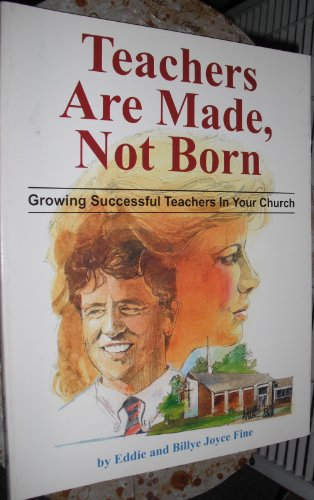 9780874036244: Teachers Are Made, Not Born: Growing Successful Teachers in Your Church