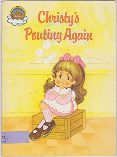 Christy's Pouting Again: Created and Illustrated by Joanne (Jodie) McCallum ; Written by ...