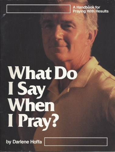 9780874036671: What do I say when I pray?: A handbook for praying with results