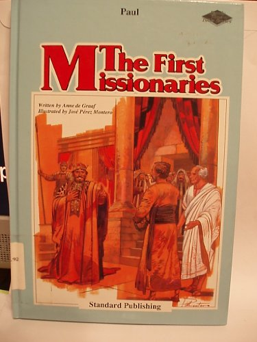 The first missionaries (Family Time Bible Stories,: Anne De Graaf