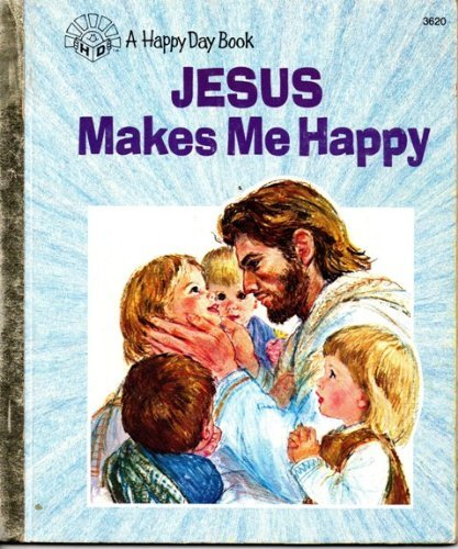 Jesus Makes Me Happy (Happy Day Books) (0874037050) by Hayes, Wanda