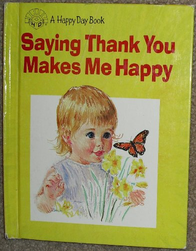 Saying Thank You Makes Me Happy (Happy Day Books) (0874037085) by Wanda Hayes