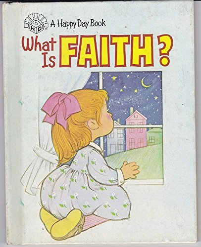 9780874037104: What is Faith (Happy Day Books)