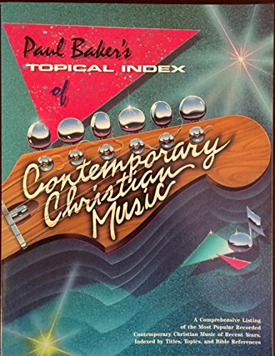 9780874037203: Paul Baker's Topical Index of Contemporary Christian Music