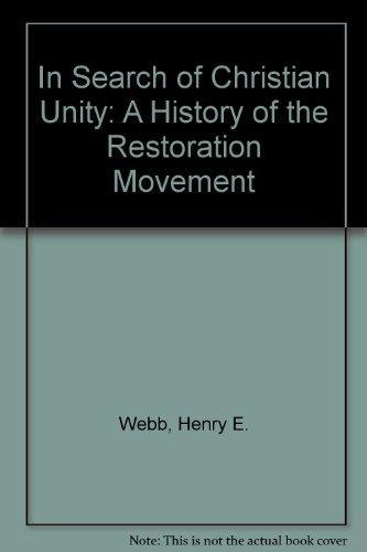 In Search of Christian Unity: A History of the Restoration Movement,
