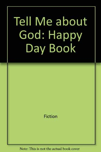 9780874038224: Tell me about God (Happy Day Books)