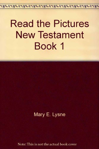 Read the Pictures New Testament Book 1: Mary E. Lysne