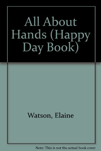9780874039511: All About Hands (Happy Day Book)