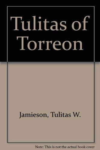 Tulitas of Torreon: Reminiscences of Life in Mexico: Tulitas W. Jamieson