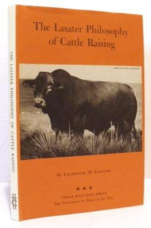 The Lasater Philosophy of Cattle Raising: Lasater, Laurence M.
