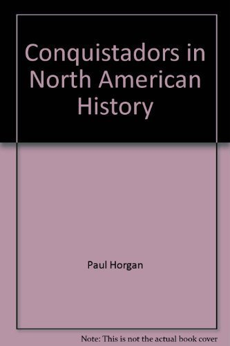 9780874040715: Conquistadors in North American History