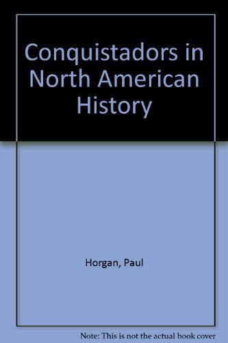 9780874040722: Conquistadors in North American History