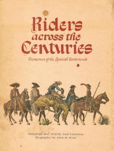 Riders Across the Centuries: Horsemen of the Spanish Borderlands