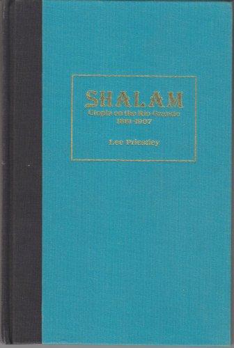 9780874041682: Shalam: Utopia on the Rio Grande, 1881-1907 (Southwestern studies series)