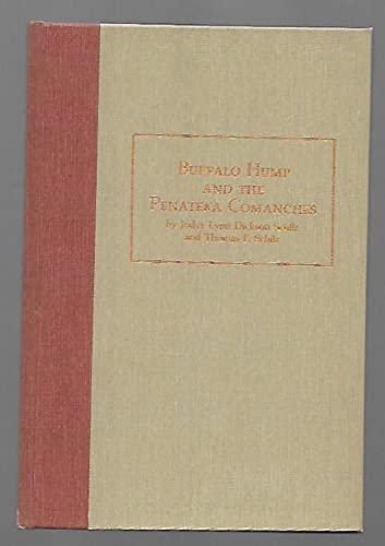 Buffalo Hump and the Penateka Comanches: Schilz, Jodye Lynn Dickson & Thomas F. Schilz