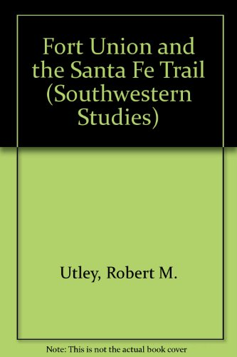9780874041835: Fort Union and the Santa Fe Trail (Southwestern Studies)