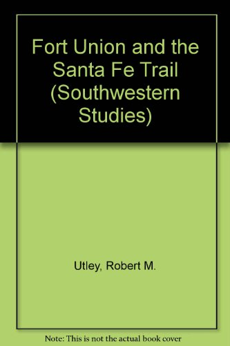 9780874041842: Fort Union and the Santa Fe Trail (Southwestern Studies)