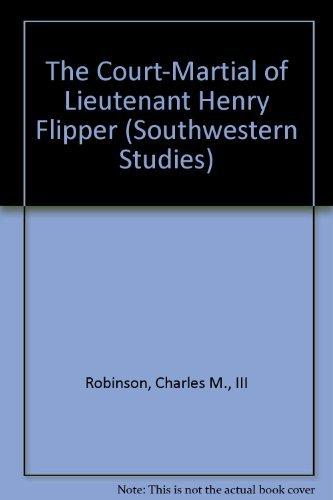9780874041965: The Court-Martial of Lieutenant Henry Flipper (SOUTHWESTERN STUDIES)
