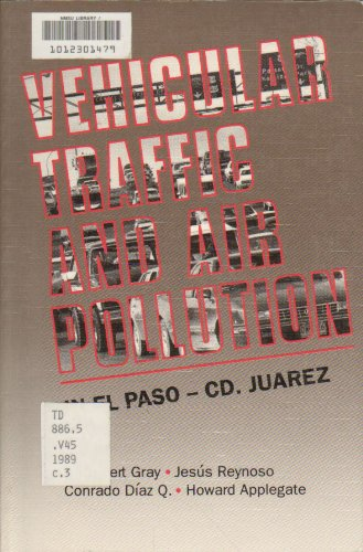 9780874042108: Vehicular Traffic and Air Pollution in El Paso Cd Juarez