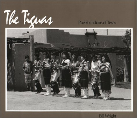 The Tiguas: Pueblo Indians of Texas (with a SIGNED letter to Charlton Heston): Wright, Bill