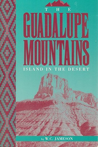 The Guadalupe Mountains: Island in the Desert: Jameson, W. C.