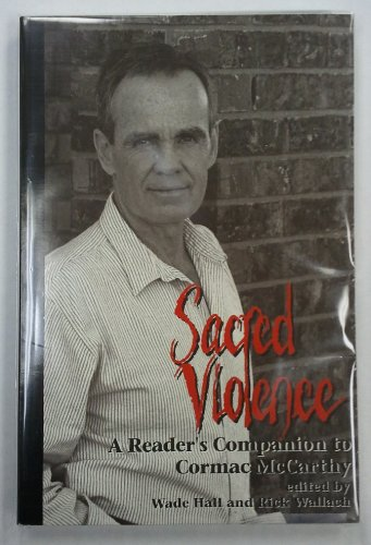 9780874042337: Sacred Violence: A Reader's Companion to Cormac McCarthy