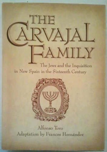 9780874042474: The Carvajal Family: The Jews and the Inquisition in New Spain in the Sixteenth Century
