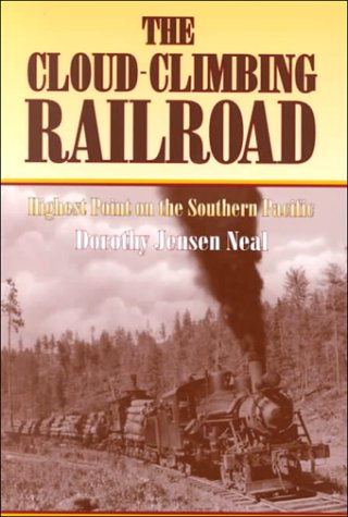 9780874042801: Cloud-Climbing Railroad: Highest Point on the Southern Pacific