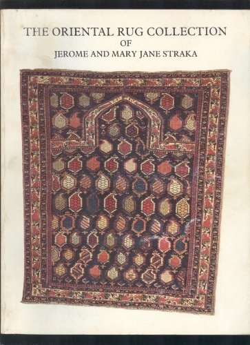9780874050103: The Oriental Rug Collection of Jerome and Mary Jane Straka
