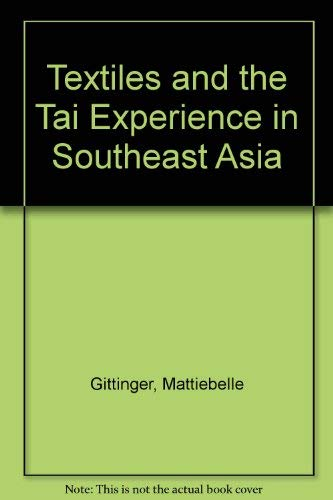 9780874050318: Textiles and the Tai Experience in Southeast Asia