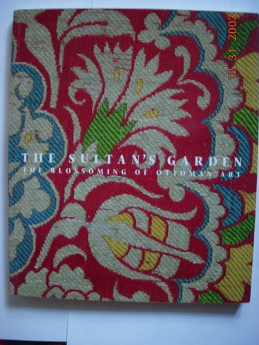 9780874050370: The Sultan's Garden: The Blossoming of Ottoman Art (Softcover)