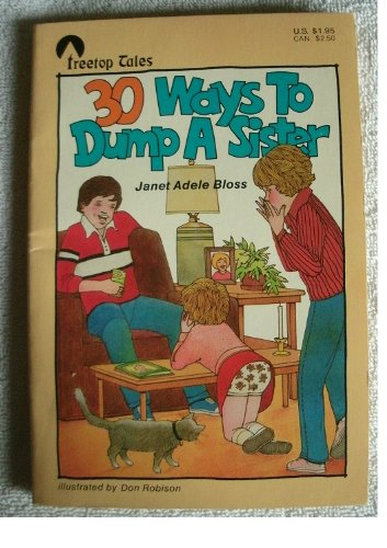9780874060577: 30 Ways to Dump a Sister
