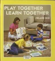 Play Together Learn Together: Rice, Melanie