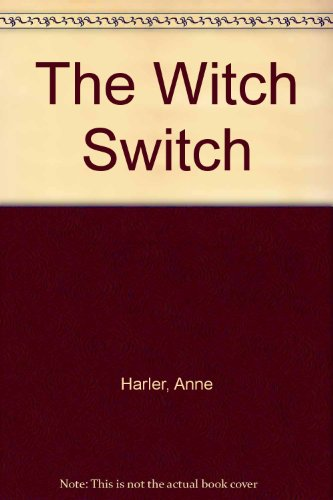 The Witch Switch: Anne Harler