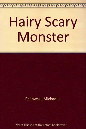 Hairy Scary Monster (0874062667) by Michael J. Pellowski