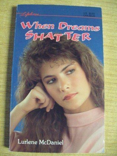 9780874062854: When Dreams Shatter (Lifelines)