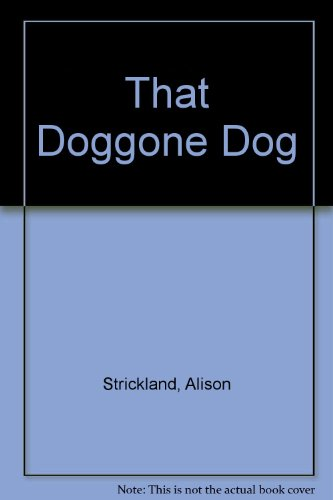 Doggone Dog: Strickland, Alison