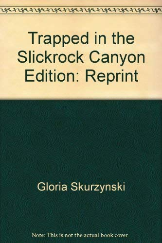 9780874063080: Trapped in the Slickrock Canyon
