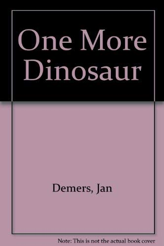 One More Dinosaur (0874063760) by Jan Demers; Lynn Bird