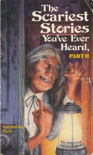 The Scariest Stories You've Ever Heard, Part II: Katherine Burt