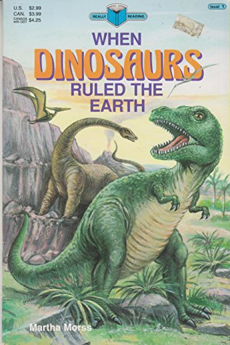 9780874065602: When Dinosaurs Ruled the Earth (Really Reading, Level 1)