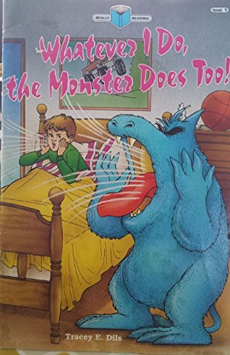 9780874065817: Whatever I do, the monster does too! (Really reading)